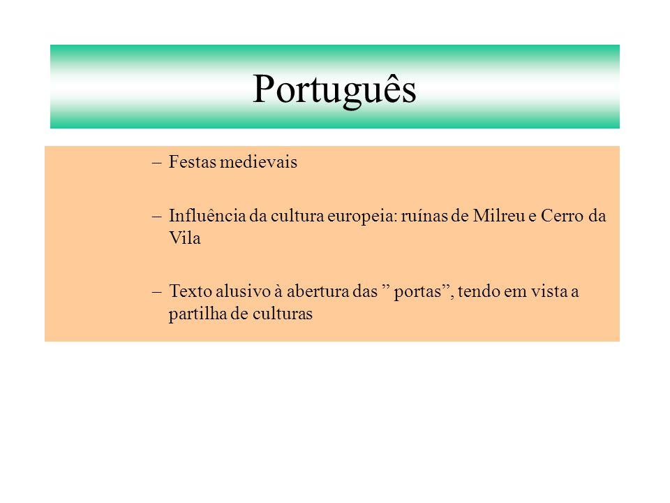 """Português –Festas medievais –Influência da cultura europeia: ruínas de Milreu e Cerro da Vila –Texto alusivo à abertura das """" portas"""", tendo em vista"""