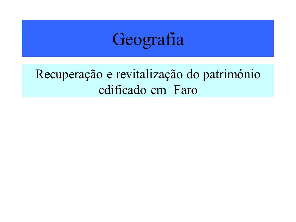 Recuperação e revitalização do património edificado em Faro Geografia