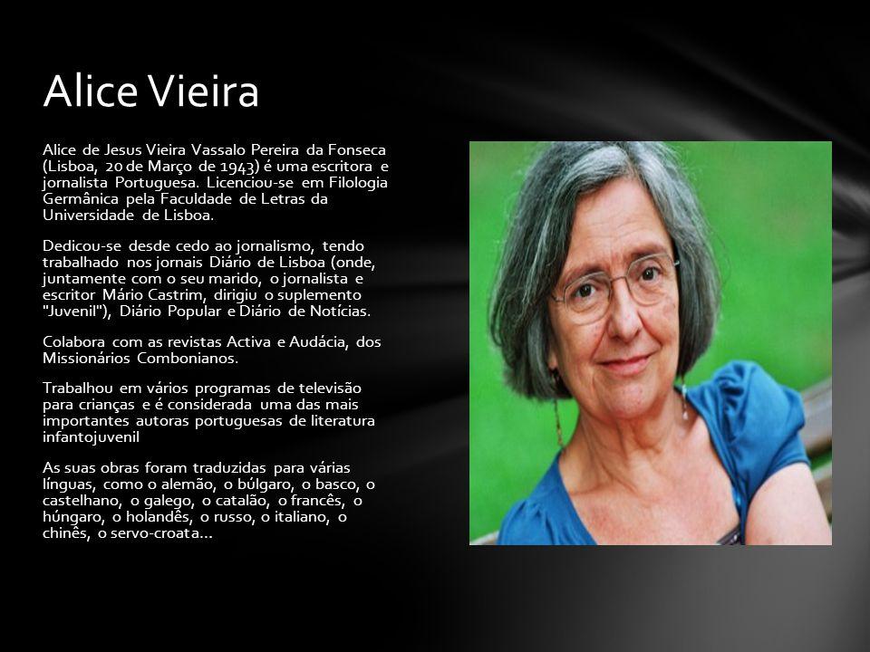 Alice de Jesus Vieira Vassalo Pereira da Fonseca (Lisboa, 20 de Março de 1943) é uma escritora e jornalista Portuguesa. Licenciou-se em Filologia Germ