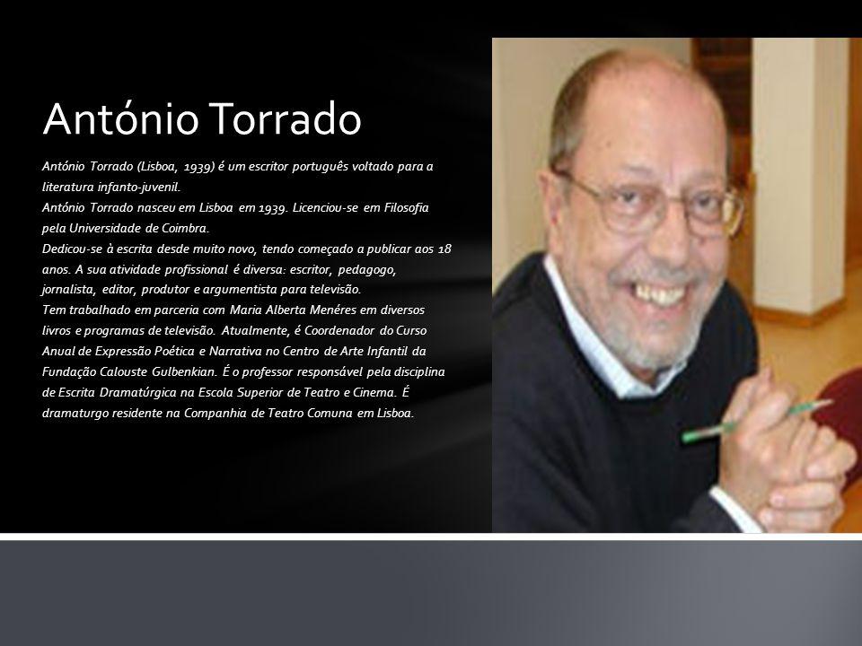 António Torrado (Lisboa, 1939) é um escritor português voltado para a literatura infanto-juvenil. António Torrado nasceu em Lisboa em 1939. Licenciou-