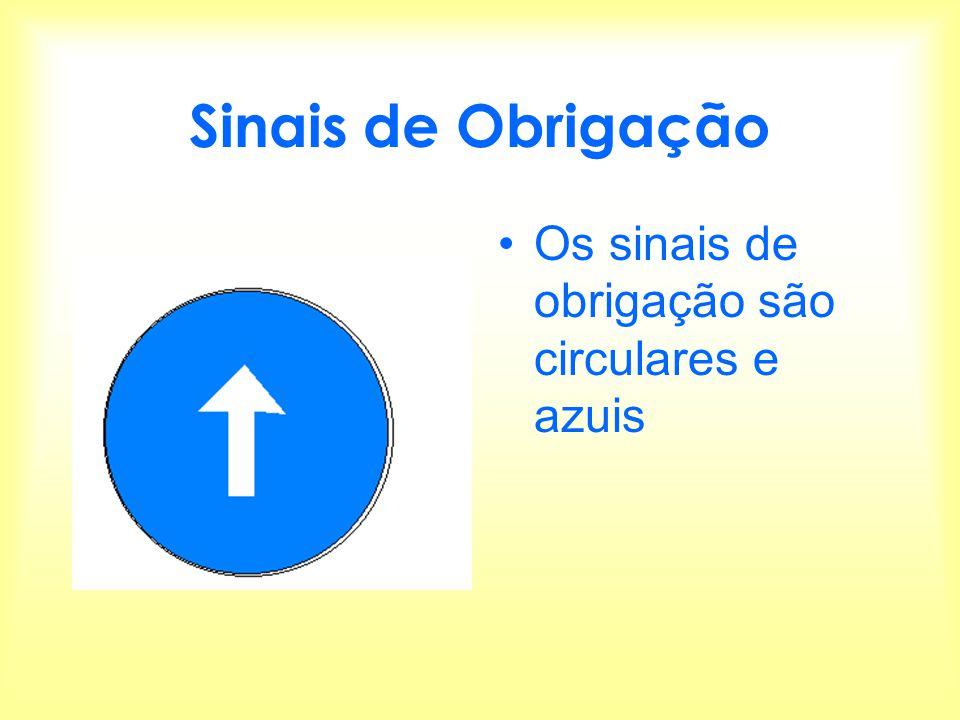 Sinais de Obrigação Os sinais de obrigação são circulares e azuis