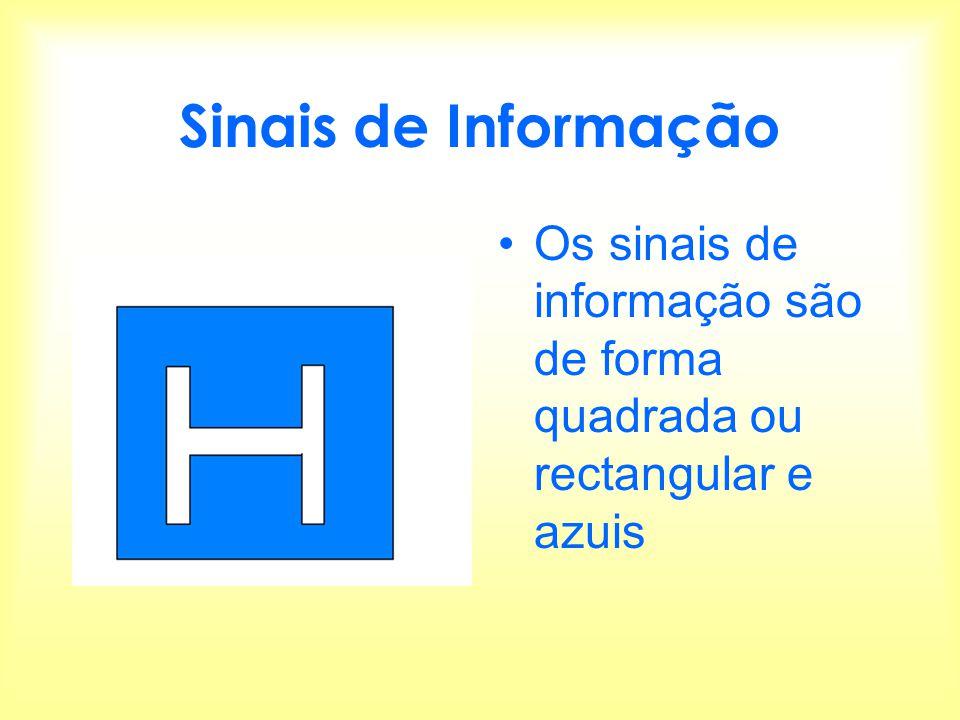 Sinais de Informação Os sinais de informação são de forma quadrada ou rectangular e azuis