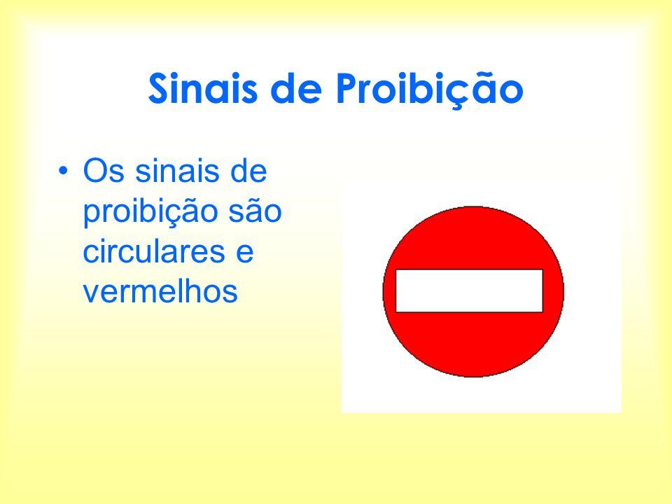 Sinais de Proibição Os sinais de proibição são circulares e vermelhos
