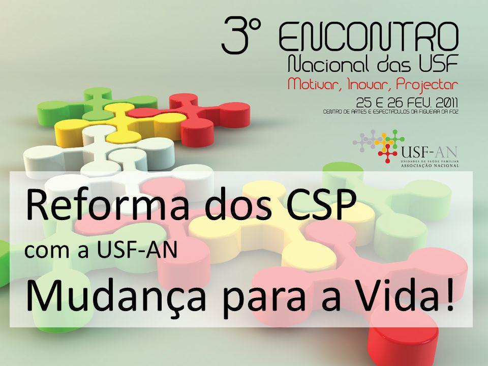 Reforma dos CSP com a USF-AN Mudança para a Vida!