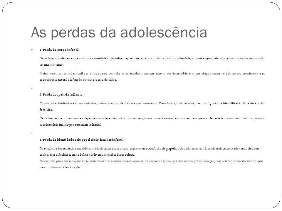 Adolescência Normal , Características: 1.busca de si mesmo e da identidade adulta 2.