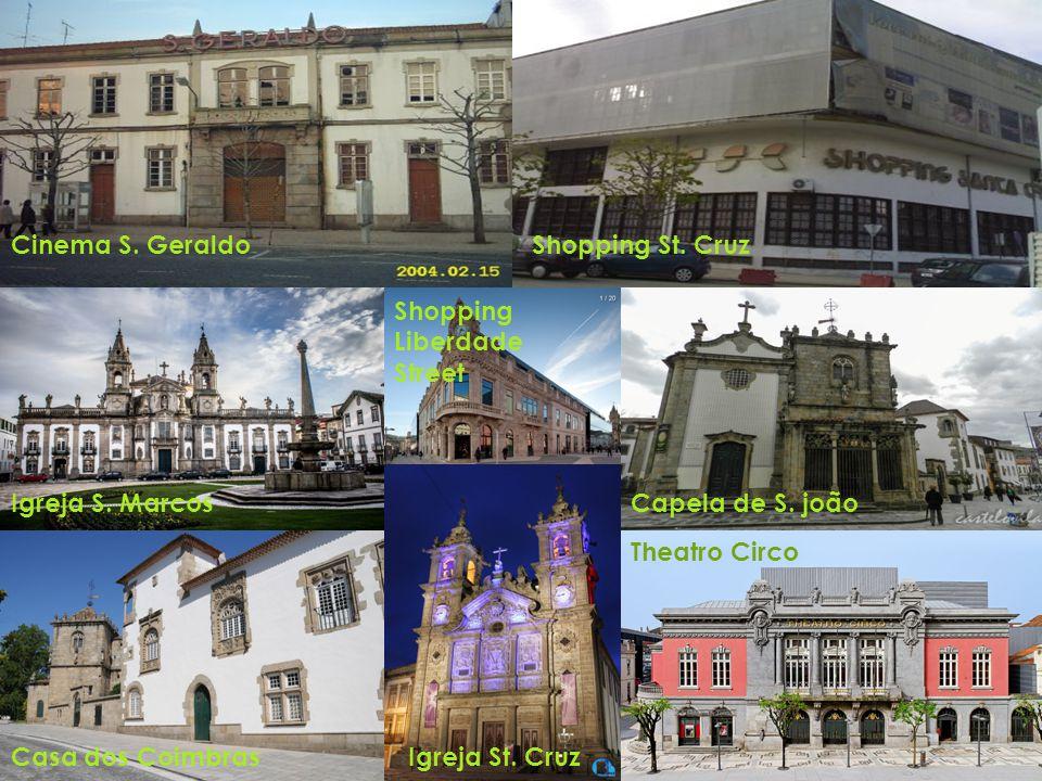 Cinema S. GeraldoShopping St. Cruz Igreja S. Marcos Casa dos CoimbrasIgreja St.