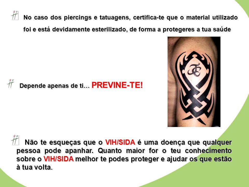 No caso dos piercings e tatuagens, certifica-te que o material utilizado foi e está devidamente esterilizado, de forma a protegeres a tua saúde Depend