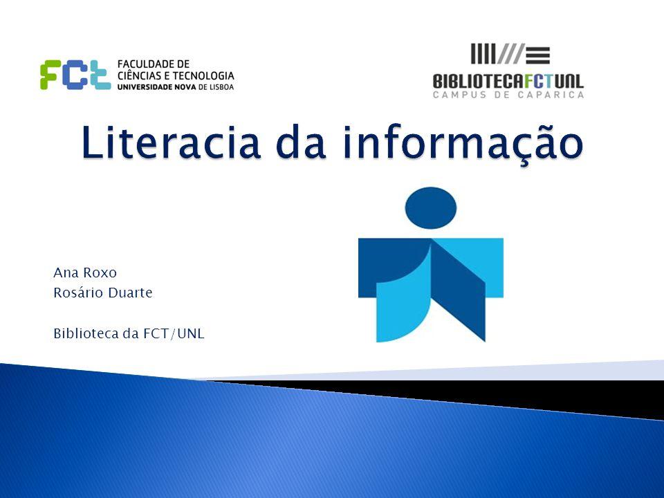 Ana Roxo Rosário Duarte Biblioteca da FCT/UNL