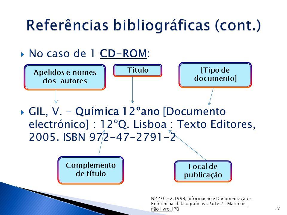  No caso de 1 CD-ROM:  GIL, V.- Química 12ºano [Documento electrónico] : 12ºQ.