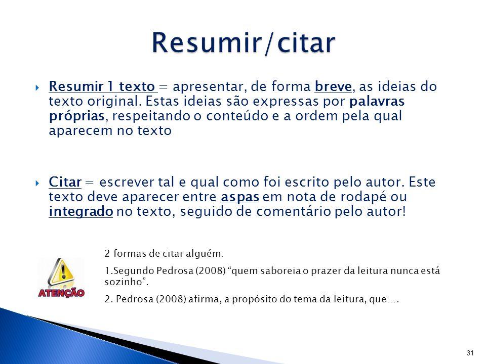  Resumir 1 texto = apresentar, de forma breve, as ideias do texto original.