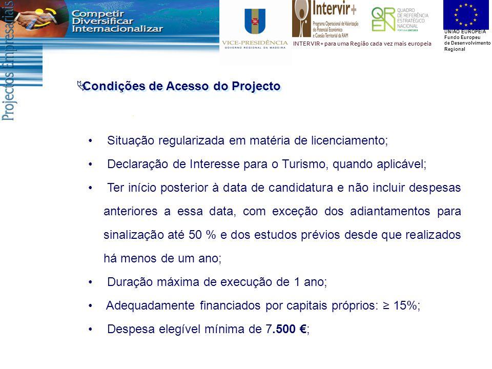 UNIÃO EUROPEIA Fundo Europeu de Desenvolvimento Regional INTERVIR+ para uma Região cada vez mais europeia  Condições de Acesso do Projecto Situação r