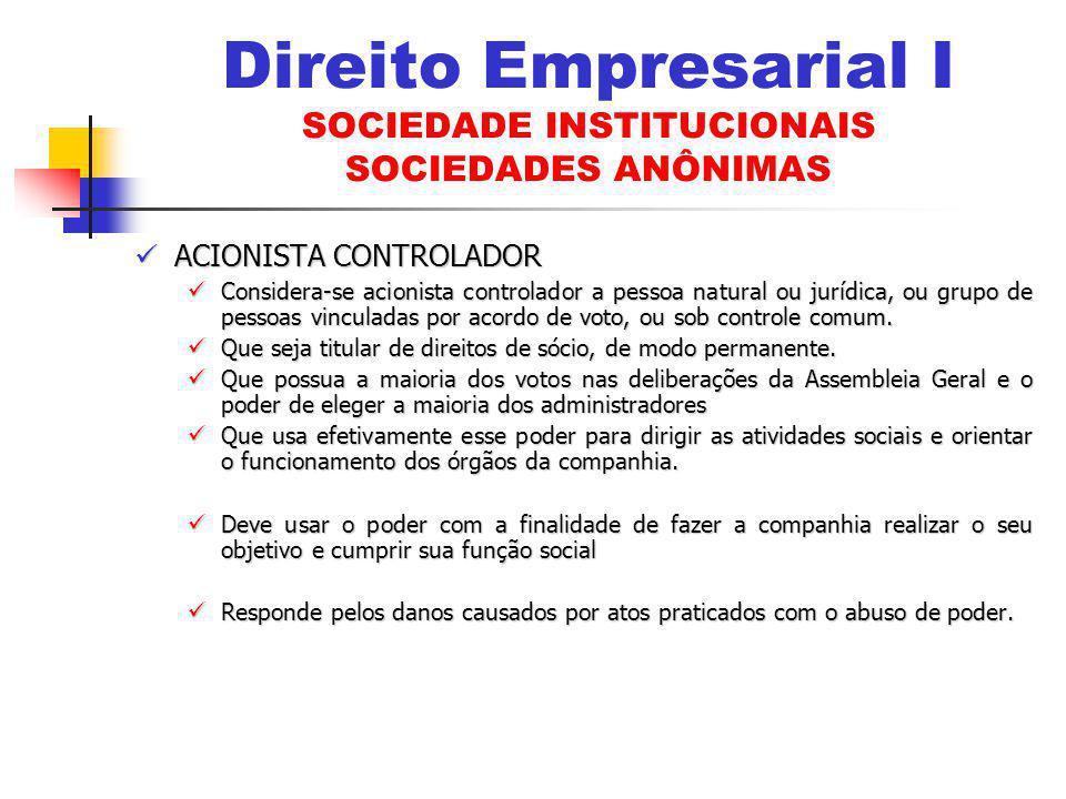 ACIONISTA CONTROLADOR ACIONISTA CONTROLADOR Considera-se acionista controlador a pessoa natural ou jurídica, ou grupo de pessoas vinculadas por acordo
