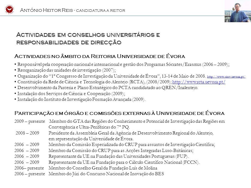 António Heitor Reis - CANDIDATURA A REITOR PROGRAMA DE CANDIDATURA A REITOR 2010 - 2014 Promoção da Qualidade Institucional Inserção Regional Internacionalização Sustentabilidade
