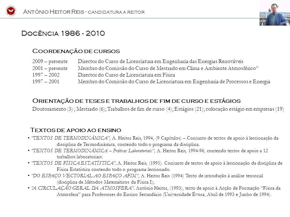 António Heitor Reis - CANDIDATURA A REITOR Investigação/publicações 1986 - 2010 Grupo de investigação A.