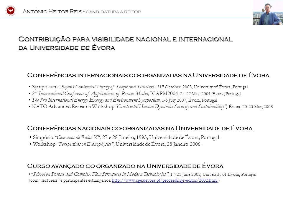 António Heitor Reis - CANDIDATURA A REITOR Actividades em conselhos universitários e responsabilidades de direcção Participação em Conselhos Universitários 1987 – presente membro do Conselho do Departamento de Física 1991-1995 membro do Senado da Universidade de Évora.