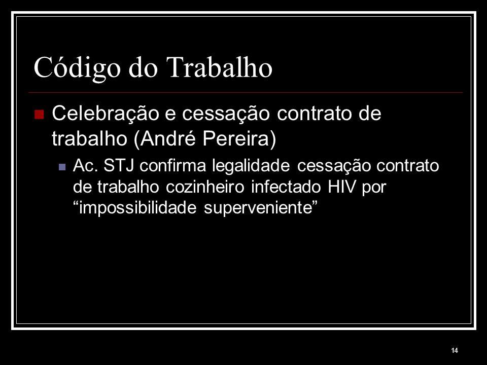 14 Código do Trabalho Celebração e cessação contrato de trabalho (André Pereira) Ac.