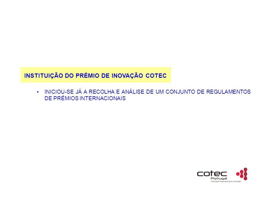INSTITUIÇÃO DO PRÉMIO DE INOVAÇÃO COTEC INICIOU-SE JÁ A RECOLHA E ANÁLISE DE UM CONJUNTO DE REGULAMENTOS DE PRÉMIOS INTERNACIONAIS