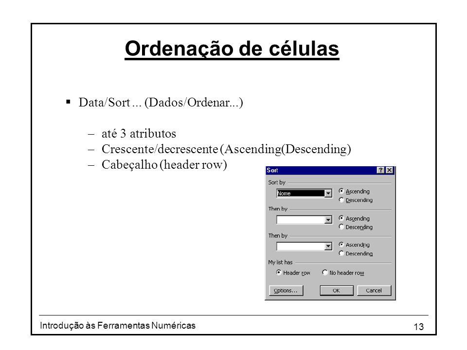 13 Introdução às Ferramentas Numéricas Ordenação de células  Data/Sort...