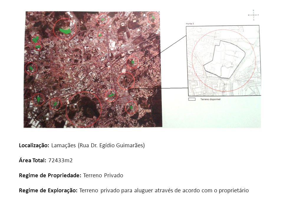 Localização: Lamaçães (Rua Dr. Egídio Guimarães) Área Total: 72433m2 Regime de Propriedade: Terreno Privado Regime de Exploração: Terreno privado para