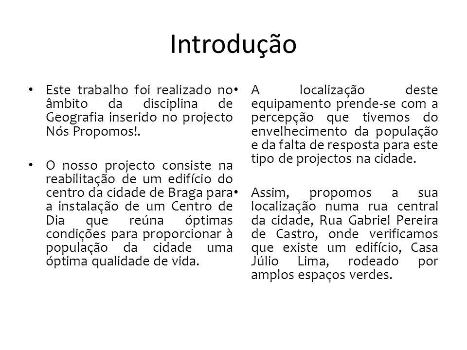 Áreas de Estudo Como referimos, a nossa área situa-se no Centro da Cidade de Braga, na Rua Gabriel Pereira de Castro.