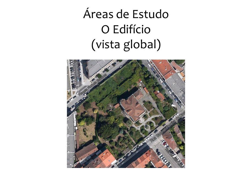 Áreas de Estudo O Edifício (vista global)