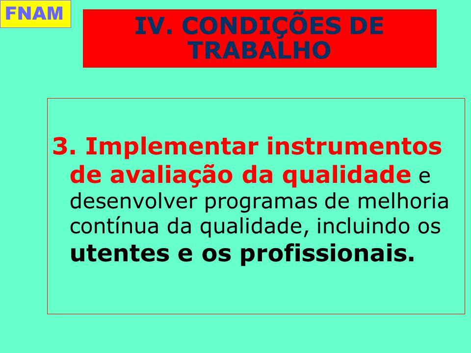 3. Implementar instrumentos de avaliação da qualidade e desenvolver programas de melhoria contínua da qualidade, incluindo os utentes e os profissiona