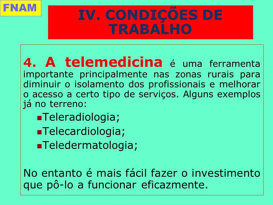 4. A telemedicina é uma ferramenta importante principalmente nas zonas rurais para diminuir o isolamento dos profissionais e melhorar o acesso a certo