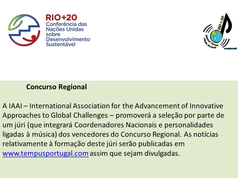Concurso Regional A IAAI – International Association for the Advancement of Innovative Approaches to Global Challenges – promoverá a seleção por parte de um júri (que integrará Coordenadores Nacionais e personalidades ligadas à música) dos vencedores do Concurso Regional.