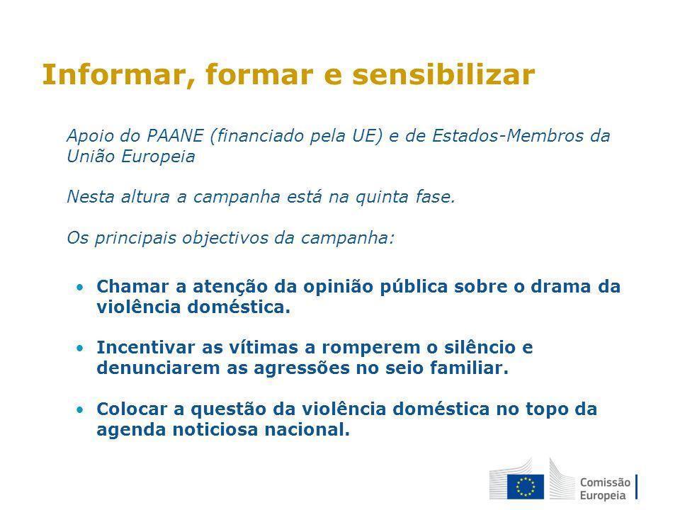 Informar, formar e sensibilizar Apoio do PAANE (financiado pela UE) e de Estados-Membros da União Europeia Nesta altura a campanha está na quinta fase
