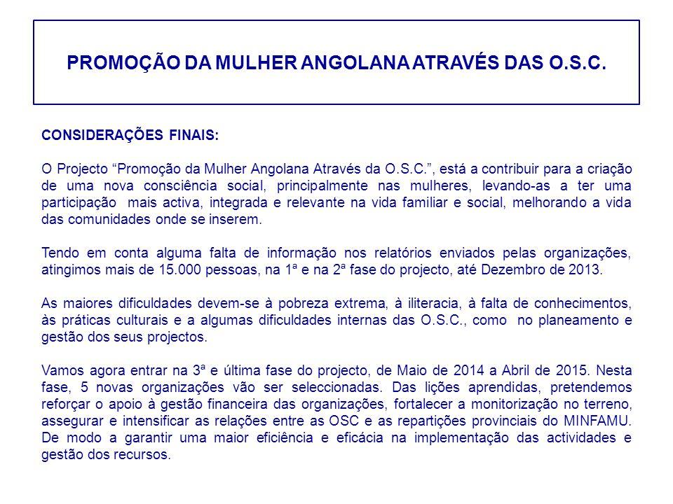 """PROMOÇÃO DA MULHER ANGOLANA ATRAVÉS DAS O.S.C. CONSIDERAÇÕES FINAIS: O Projecto """"Promoção da Mulher Angolana Através da O.S.C."""", está a contribuir par"""