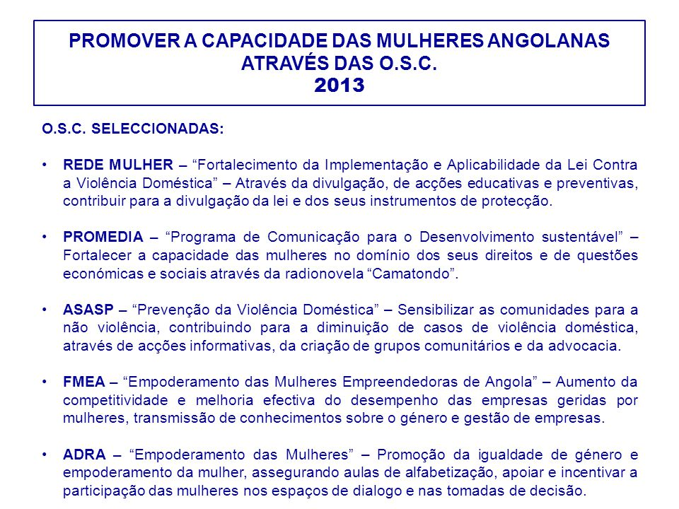 PROMOVER A CAPACIDADE DAS MULHERES ANGOLANAS ATRAVÉS DAS O.S.C. ACTIVIDADES DESENVOLVIDAS: