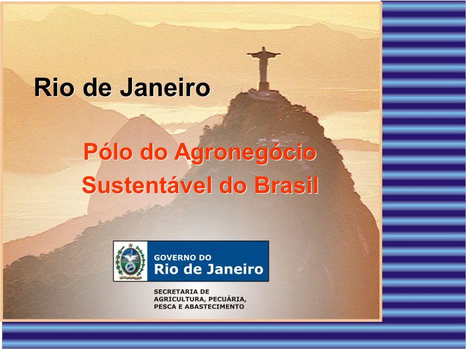 Rio de Janeiro Pólo do Agronegócio Sustentável do Brasil Pólo do Agronegócio Sustentável do Brasil