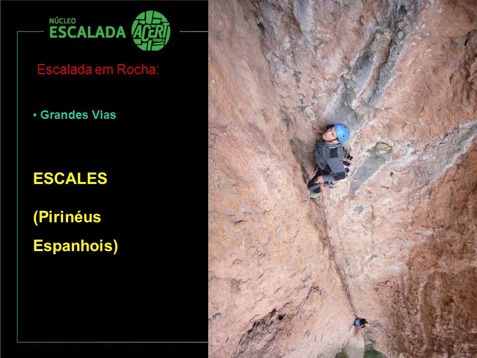 Escalada em Rocha: Grandes Vias ESCALES (Pirinéus Espanhois)