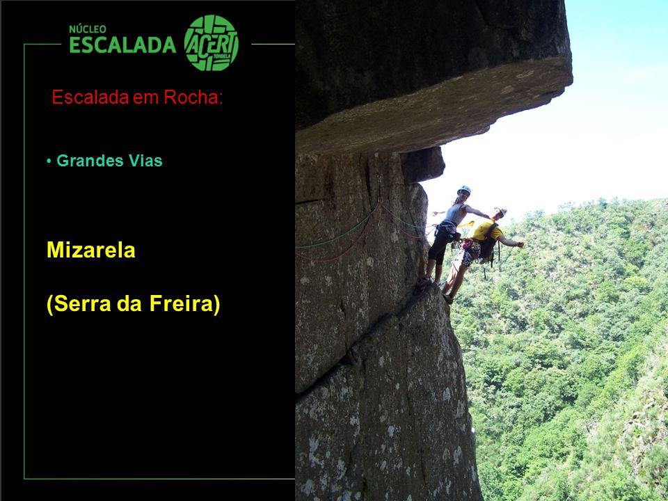 Escalada em Rocha: Grandes Vias Mizarela (Serra da Freira)