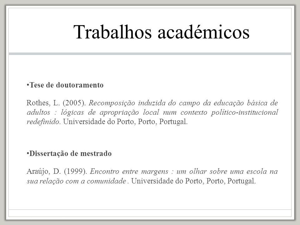 Referências bibliográficas electrónicas Deve conter os mesmos elementos que a publicação impressa.