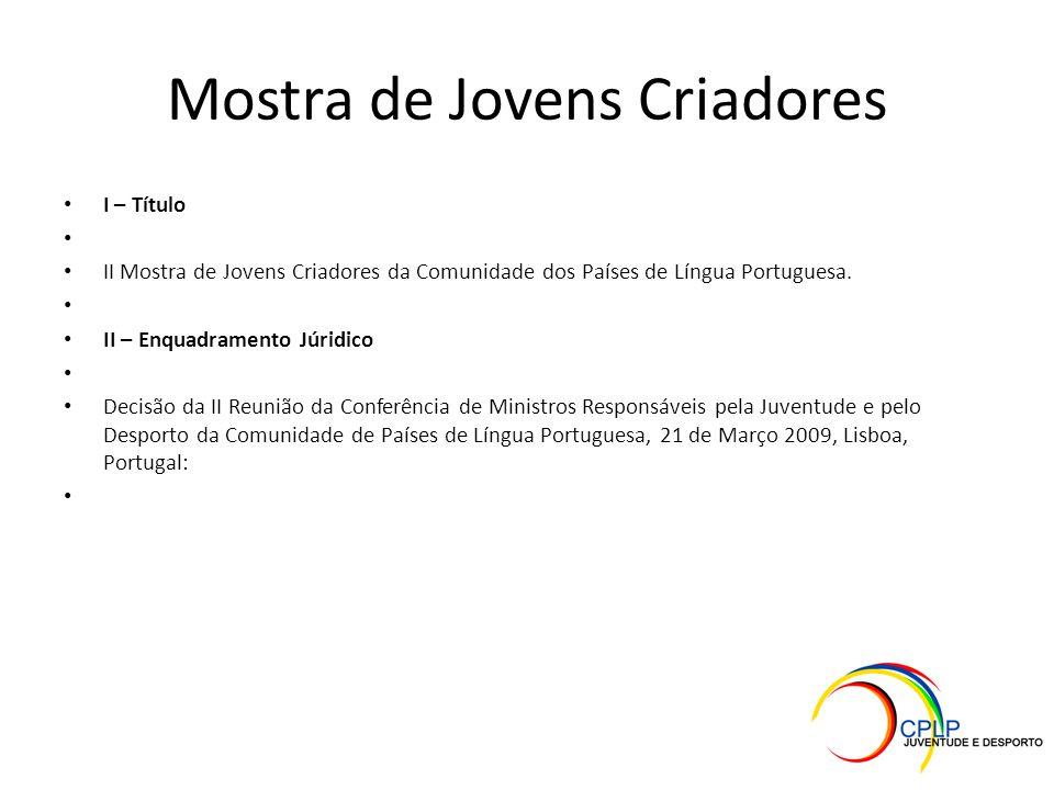 Mostra de Jovens Criadores I – Título II Mostra de Jovens Criadores da Comunidade dos Países de Língua Portuguesa.