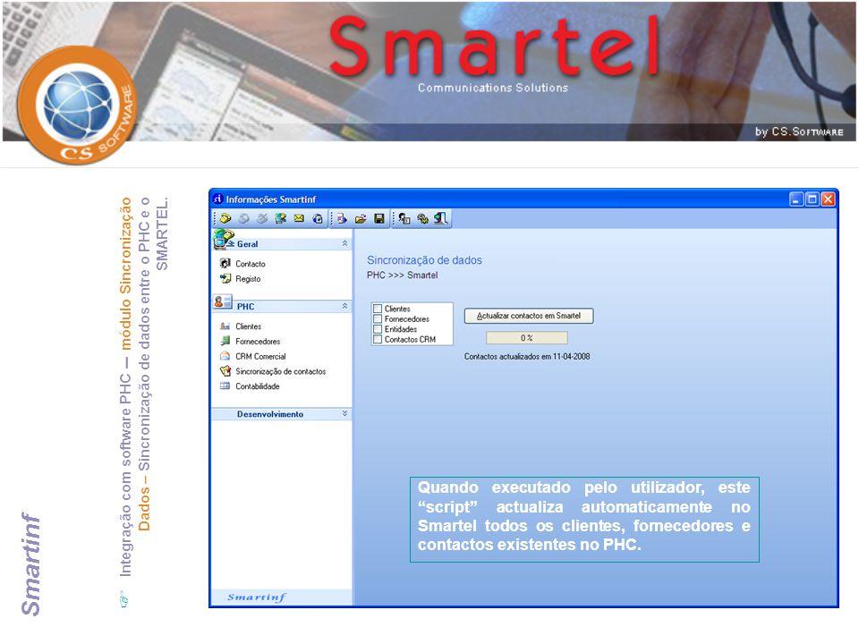 Smartinf  Integração com software PHC – módulo Sincronização Dados – Sincronização de dados entre o PHC e o SMARTEL. Quando executado pelo utilizador