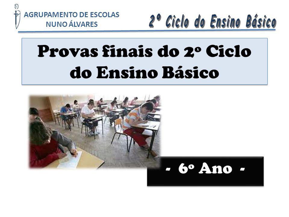 - 6º Ano - Provas finais do 2º Ciclo do Ensino Básico AGRUPAMENTO DE ESCOLAS NUNO ÁLVARES