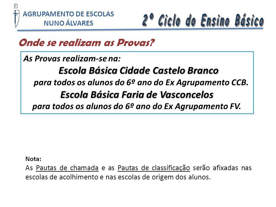 Onde se realizam as Provas? As Provas realizam-se na: Escola Básica Cidade Castelo Branco para todos os alunos do 6º ano do Ex Agrupamento CCB. Escola