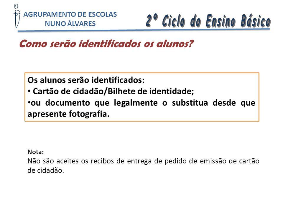 Como serão identificados os alunos? Os alunos serão identificados: Cartão de cidadão/Bilhete de identidade; ou documento que legalmente o substitua de