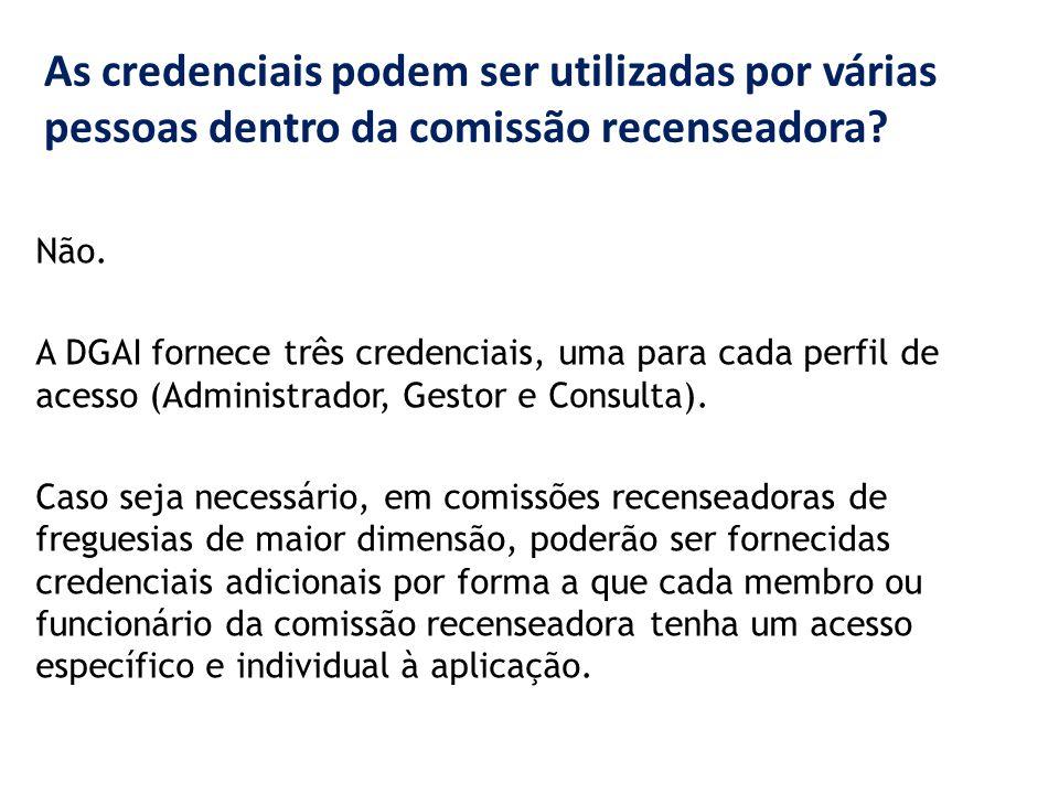 As credenciais podem ser utilizadas por várias pessoas dentro da comissão recenseadora? Não. A DGAI fornece três credenciais, uma para cada perfil de