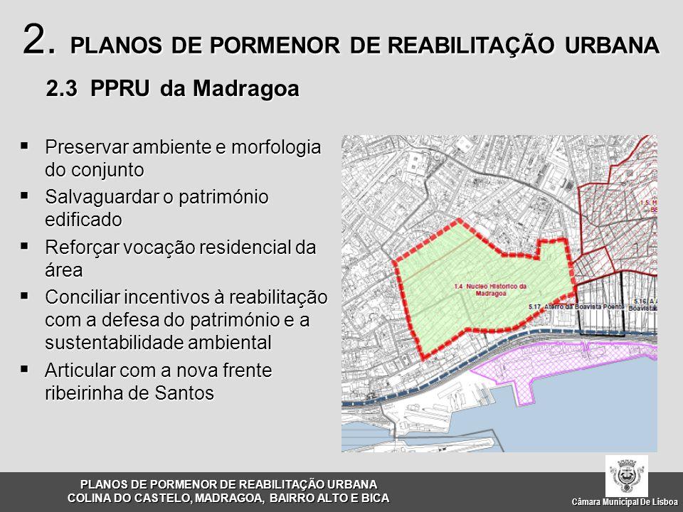  Preservar ambiente e morfologia do conjunto  Salvaguardar o património edificado  Reforçar vocação residencial da área  Conciliar incentivos à re