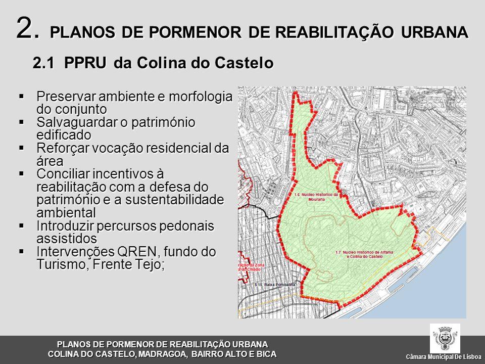 2.1 PPRU da Colina do Castelo  Preservar ambiente e morfologia do conjunto  Salvaguardar o património edificado  Reforçar vocação residencial da ár