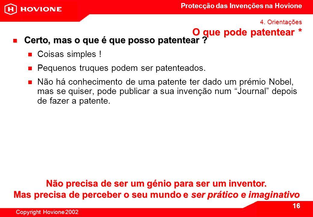 Protecção das Invenções na Hovione Copyright Hovione 2002 16 4.