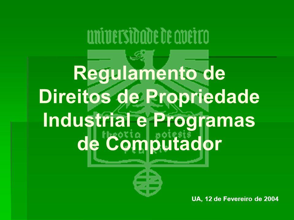 Regulamento de Direitos de Propriedade Industrial e Programas de Computador UA, 12 de Fevereiro de 2004