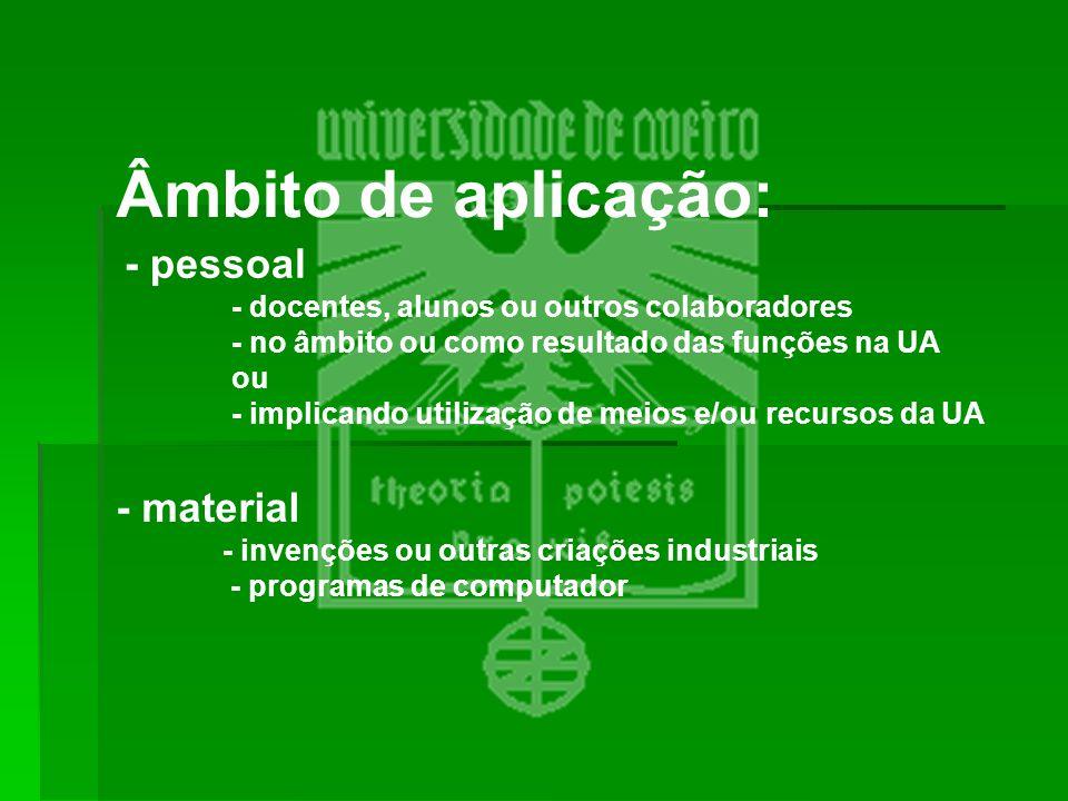 Âmbito de aplicação: - pessoal - docentes, alunos ou outros colaboradores - no âmbito ou como resultado das funções na UA ou - implicando utilização d