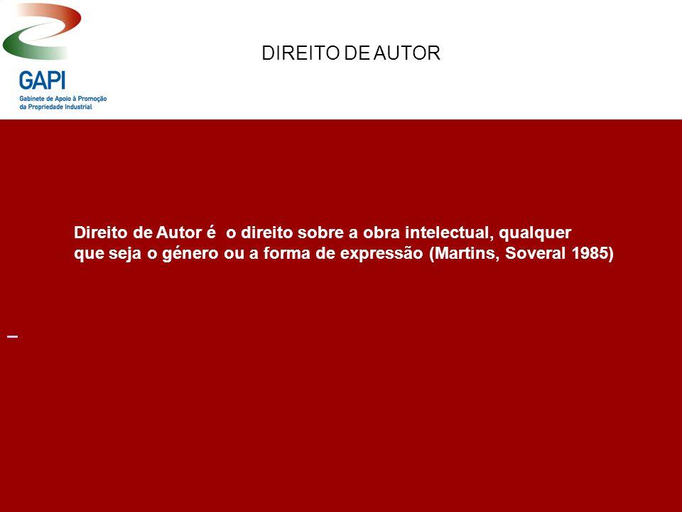 DIREITO DE AUTOR Direito de Autor é o direito sobre a obra intelectual, qualquer que seja o género ou a forma de expressão (Martins, Soveral 1985)