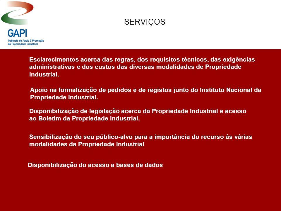 SERVIÇOS Esclarecimentos acerca das regras, dos requisitos técnicos, das exigências administrativas e dos custos das diversas modalidades de Propriedade Industrial.