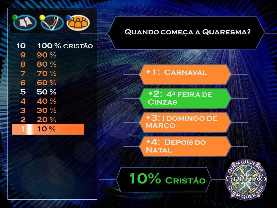  Existem 3 ajudas: Ajuda do Catecismo Ajuda do Telemóvel Ajuda do Catequista  Cada equipa pode utilizar as três ajudas 10 9 8 7 6 5 4 3 2 1 100 % CR