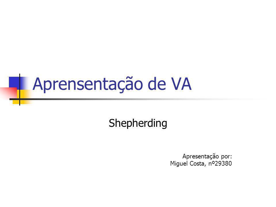Introdução Shepherding : Interação de um ou vários agentes exteriores com bando.